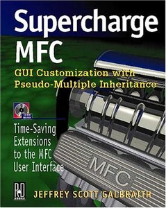 Supercharge MFC: Gui Customization With Pseudo-Multiple Inheritance-cover