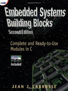Embedded Systems Building Blocks: Complete and Ready-to-Use Modules in C, 2/e-cover