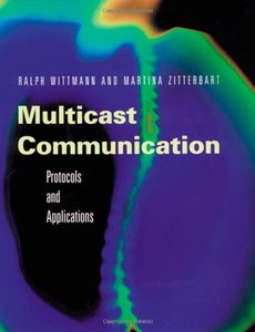 Multicast Communication: Protocols, Programming, and Applications-cover
