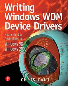 Writing Windows WDM Device Drivers: Covers Nt 4, Win 98, and Win 2000-cover