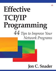 Effective TCP/IP Programming: 44 Tips to Improve Your Network Programs (Paperback)-cover