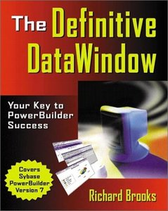 The Definitive DataWindow: Your Key to PowerBuilder Success-cover