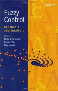 Fuzzy Control: Synthesis and Analysis-cover