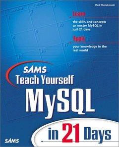 Sams Teach Yourself MySQL IN 21 Days-cover