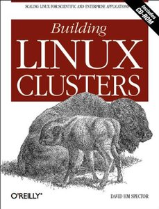 Building Linux Clusters: Scaling Linux for Scientific and Enterprise Application (Paperback)-cover