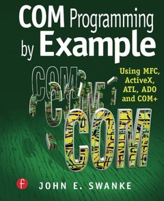 COM Programming by Example: Using MFC, ActiveX, ATL, ADO, and COM+-cover