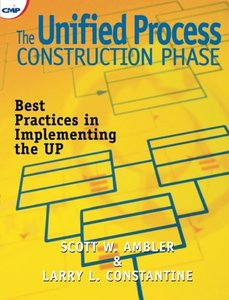 The Unified Process Construction Phase: Best Practices in Implementing the UP-cover