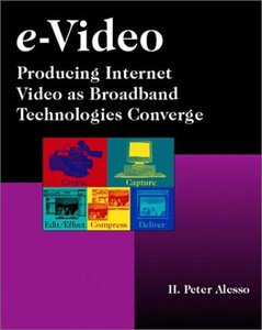 e-Video: Producing Internet Video As Broadband Technologies Converge-cover
