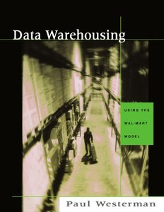 Data Warehousing: Using the Wal-Mart Model-cover