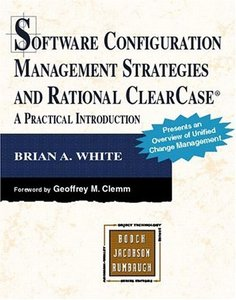 Software Configuration Management Strategies and Rational ClearCase: A Practical-cover