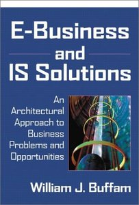 E-Business and IS Solutions: An Architectural Approach to Business Problems and-cover