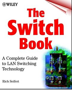 The Switch Book: The Complete Guide to LAN Switching Technology-cover