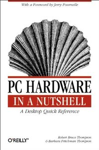 PC Hardware in a Nutshell: A Desktop Quick Reference (Paperback)-cover