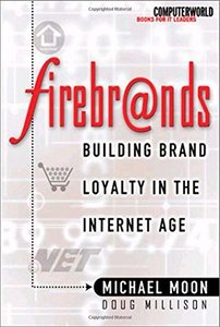 Firebrands: Building Brand Loyalty in the Internet Age-cover