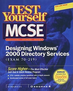 Test Yourself MCSE Designing Windows 2000 Directory Services (Exam 70-219)