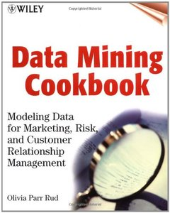 Data Mining Cookbook: Modeling Data for Marketing, Risk and Customer Relationship Management