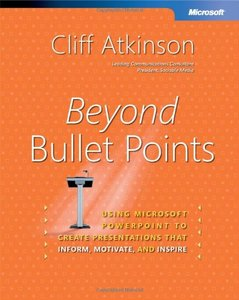 Beyond Bullet Points: Using Microsoft PowerPoint to Create Presentations That Inform, Motivate, and Inspire-cover