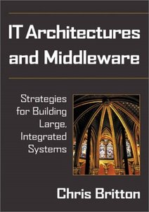 IT Architectures and Middleware: Strategies for Building Large, Integrated Syste-cover