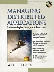 Managing Distributed Applications: Troubleshooting a Heterogeneous Environment-cover