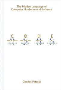 Code: The Hidden Language of Computer Hardware and Software (Paperback)-cover
