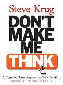 Don't Make Me Think! A Common Sense Approach to Web Usability-cover