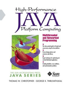 High-Performance Java Platform Computing: Multithreaded and Networked Programmin-cover