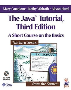 The Java Tutorial: A Short Course on the Basics, 3/e (Paperback)-cover