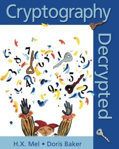Cryptography Decrypted: A Pictorial Introduction to Digital Security-cover