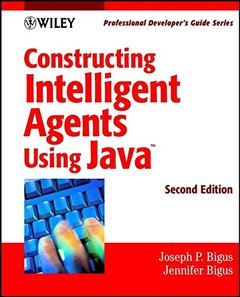 Constructing Intelligent Agents Using Java: Professional Developer's Guide, 2/e-cover