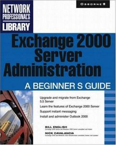 Exchange 2000 Server Administration: A Beginner's Guide-cover
