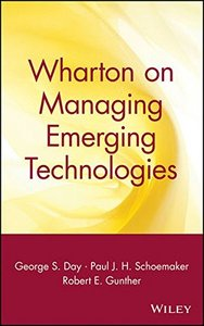 Wharton on Managing Emerging Technologies-cover