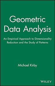 Geometric Data Analysis: An Empirical Approach to Dimensionality Reduction and-cover