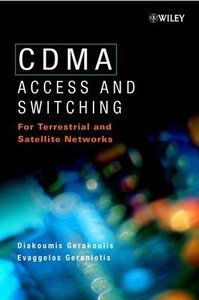 CDMA Access and Switching: for Terrestrial and Satellite Networks