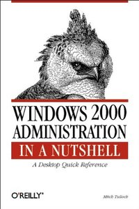 Windows 2000 Administration in a Nutshell: A Desktop Quick Reference-cover