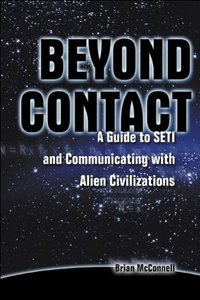 Beyond Contact: A Guide to SETI and Communicating with Alien Civilizations-cover