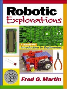 Robotic Explorations: An Introduction to Engineering Through Design-cover