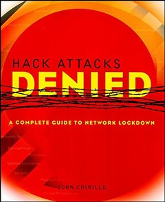 Hack Attacks Denied: Complete Guide to Network LockDown-cover