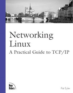 Networking Linux: A Practical Guide to TCP/IP-cover