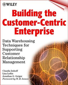 Building the Customer-Centric Enterprise: Data Warehousing Techniques for Suppor (Paperback)-cover