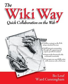 The Wiki Way: Quick Collaboration on the Web (Paperback)-cover