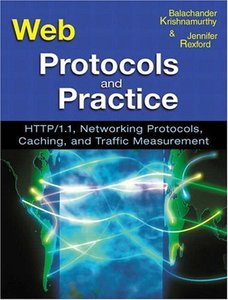 Web Protocols and Practice: HTTP/1.1, Networking Protocols, Caching, and Traffic (Paperback)