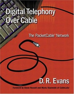 Digital Telephony Over Cable: The PacketCable Network-cover