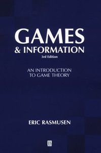 Games and Information: An Introduction to Game Theory, 3/e