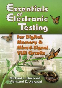 Essentials of Electronic Testing: for Digital, Memory & Mixed-Signal VLSI Circui (Hardcover)-cover
