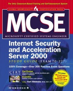 Microsoft Internet Security and Acceleration Server 2000 Study Guide: Exam 70-2