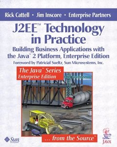 J2EE Technology in Practice: Building Business Applications with the Java-cover