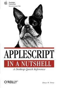 Applescript in a Nutshell: A Desktop Quick Reference-cover