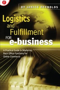 Logistics & Fulfillment for E-Business: A Practical Guide to Mastering Back Off-cover