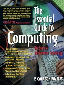 The Essential Guide to Computing: The Story of Information Technology-cover