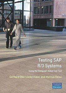 Testing SAP R/3 Systems: Using the Computer Aided Test Tool